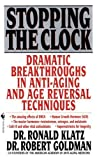 img - for Stopping the Clock: Dramatic Breakthroughs in Anti-Aging and Age Reversal Techniques book / textbook / text book