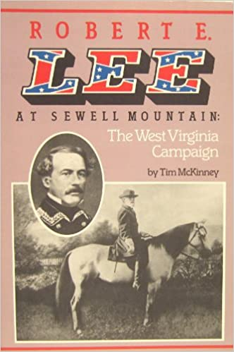 Robert E. Lee at Sewell Mountain: The West Virginia Campaign