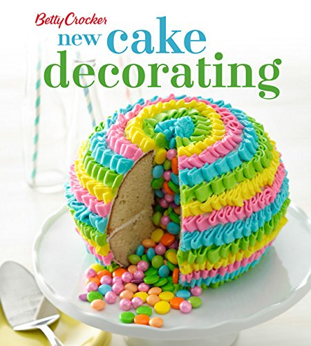 Betty Crocker New Cake Decorating (Betty Crocker Cooking)