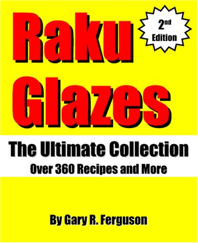 Raku Glaze (Raku Glazes: The Ultimate Collection)