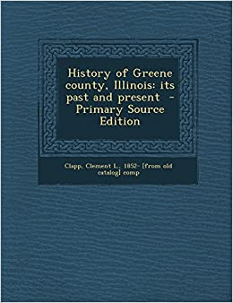 Book History of Greene county, Illinois: its past and present