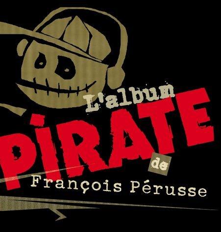 L'Album pirate François Pérusse L' Album pirate UMC/DEP Comedie