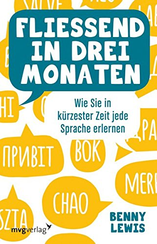 Fließend in drei Monaten: Wie Sie in kürzester Zeit jede Sprache erlernen