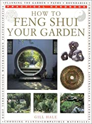 How to Feng Shui Your Garden (Practical Handbook)