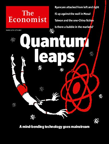 "Read Online The Economist Magazine (March 11th - 17th, 2017), ""Quantum leaps: A mind-bending technology goes mainstream""; ""Ryancare attacked from left and right""; ""IS up against the wall in Mosul"" pdf epub"