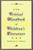 Critical Handbook of Children's Literature, Lukens, Rebecca J., 0673469379