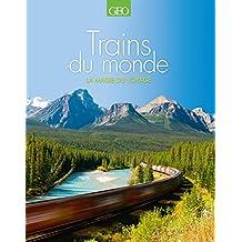 Trains du monde: La magie du voyage