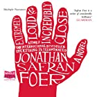 Extremely Loud and Incredibly Close Audiobook by Jonathan Safran Foer Narrated by Barbara Caruso, Richard Ferrone, Jeff Woodman