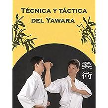 Técnica y táctica del yawara (Spanish Edition)
