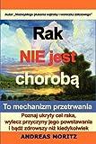 Rak Nie Jest Choroba, Andreas Moritz, 0982180144