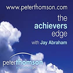 The Achievers Edge with Steve Martin - The Man That Can Make You Say Yes