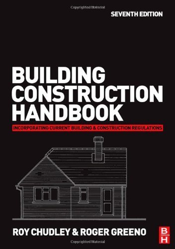 Download Building Construction Handbook, Seventh Edition 7th Edition by Chudley, Roy; FRSA, Roger Greeno BA(Hons.) FCIOB FIPHE published by Butterworth-Heinemann Paperback PDF