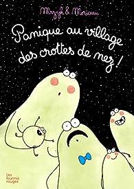 Panique au village des crottes de nez ! par Petra Mrzyk