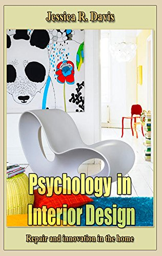 Psychology in Interior Design: Repair and innovation in the ()