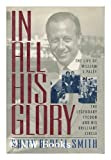 In All His Glory: The Life of William S. Paley : The Legendary Tycoon and His Brilliant Circle