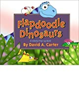 [( Flapdoodle Dinosaurs: A Colorful Pop-up Book )] [by: David A. Carter] [Oct-2001]