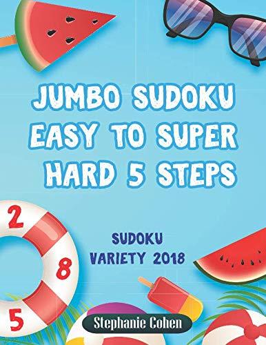Jumbo Sudoku Easy to Super Hard 5 Steps: Sudoku Variety 2018 (Sudoku Books Large Print)
