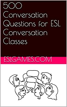 500 Conversation Questions for ESL Conversation Classes by [Berlin, Andrew]