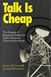 img - for Talk Is Cheap: Declining Costs, New Competition, and Regulatory Reform in Telecommunications: 1st (First) Edition book / textbook / text book
