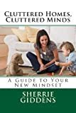 Cluttered Homes, Cluttered Minds, Sherrie Giddens, 1479100277