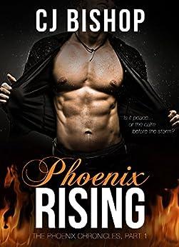 PHOENIX RISING (The Phoenix Chronicles Book 1) by [Bishop, CJ]