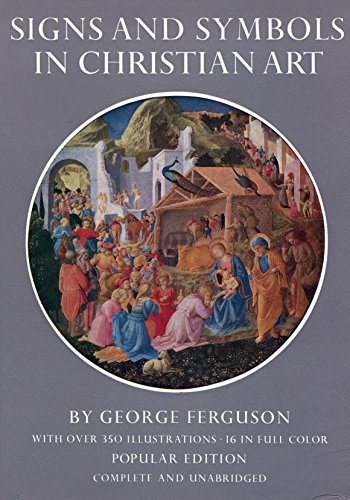 Signs & Symbols in Christian Art: with Illustrations from Paintings of the Renaissance, Unabridged Edition