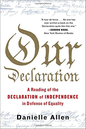 Our Declaration: A Reading of the Declaration of Independenc