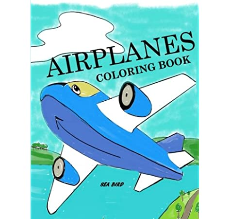 Airplanes Coloring Book Airplane Coloring Book For Kids Airplane