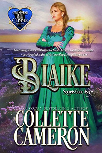 Blaike: Secrets Gone Askew (Conundrums of the Misses Culpepper Book 4) by [Cameron, Collette]