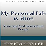 My Personal Life Is Mine: You Can Fool Most of the People (Bigshots' Bull) | Pete Geissler