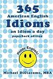 365 American English Idioms, Michael DiGiacomo, 0991507908