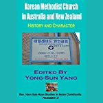 Korean Methodist Church in Australia and New Zealand: History and Character | Yong-Sun Yang