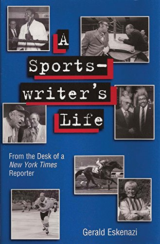 A Sportswriter's Life: From the Desk of a New York Times Reporter (Sports and American Culture)