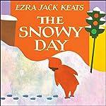 The Snowy Day | Ezra Jack Keats