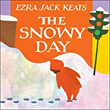The Snowy Day Audiobook by Ezra Jack Keats Narrated by Quincy Tyler Bernstine