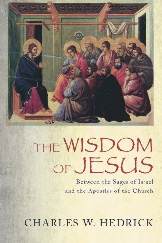 The Wisdom of Jesus: Between the Sages of Israel and the Apostles of the Church