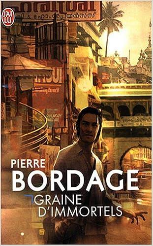Graines d'immortels - Bordage Pierre
