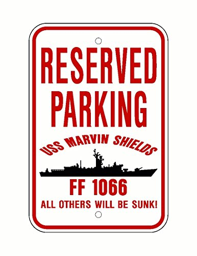 Uss Marvin Shields (USS MARVIN SHIELDS FF 1066 Parking Sign Aluminum Red / White 12