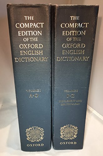 The Compact Edition of the Oxford English Dictionary; Complete Text Reproduced Micrographically (2 Volume Set)