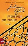 Frühstück mit Proust: Roman
