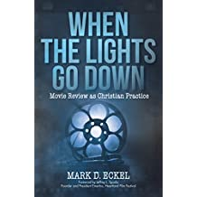 When the Lights Go Down: Movie Review as Christian Practice