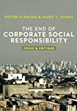 img - for The End of Corporate Social Responsibility: Crisis and Critique book / textbook / text book