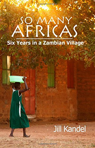Read Online So Many Africas: Six Years in a Zambian Village pdf