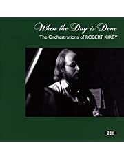 When The Day Is Done: Orchestrations Of Robert Kirby