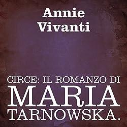 Circe: Il romanzo di Maria Tarnowska