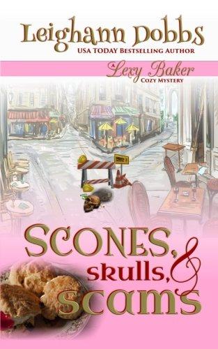 Scones, Skulls & Scams (Lexy Baker Cozy Mystery Series) (Volume 8) ebook