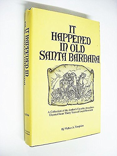 It Happened In Old Santa Barbara  A Collection Of The Authors Favorite Anecdotes