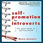 Self-Promotion for Introverts: The Quiet Guide to Getting Ahead | Nancy Ancowitz