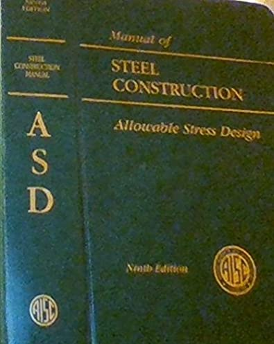aisc manual of steel construction allowable stress design aisc 316 rh amazon com aisc steel construction manual 8th edition aisc manual of steel construction 9th edition free download