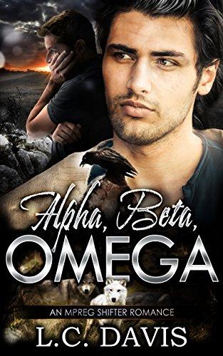 Alpha, Beta, Omega: An Mpreg Romance (The Mountain Shifters Book 10)